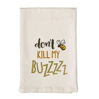 Don't Kill My Buzz Towel